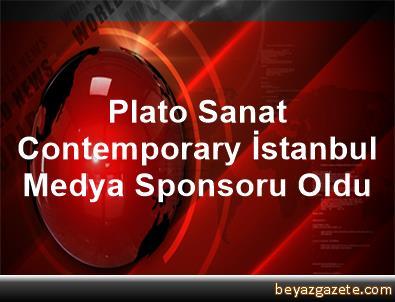 Plato Sanat, Contemporary İstanbul Medya Sponsoru Oldu
