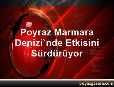 Poyraz, Marmara Denizi'nde Etkisini Sürdürüyor