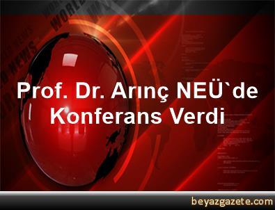 Prof. Dr. Arınç, NEÜ'de Konferans Verdi