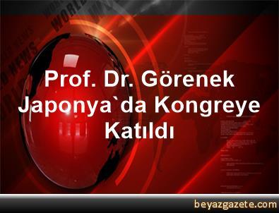 Prof. Dr. Görenek, Japonya'da Kongreye Katıldı