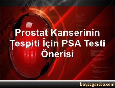 Prostat Kanserinin Tespiti İçin PSA Testi Önerisi