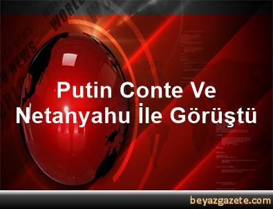 Putin, Conte Ve Netanyahu İle Görüştü