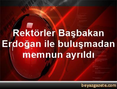 Rektörler, Başbakan Erdoğan ile buluşmadan memnun ayrıldı