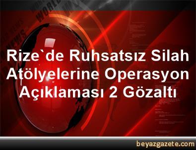 Rize'de Ruhsatsız Silah Atölyelerine Operasyon Açıklaması 2 Gözaltı