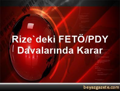 Rize'deki FETÖ/PDY Davalarında Karar