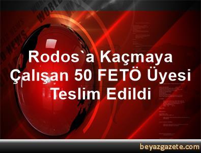 Rodos'a Kaçmaya Çalışan 50 FETÖ Üyesi Teslim Edildi