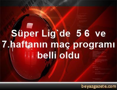 Süper Lig'de  5, 6  ve 7.haftanın maç programı belli oldu