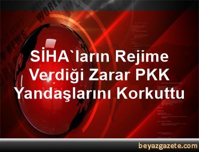 SİHA'ların Rejime Verdiği Zarar PKK Yandaşlarını Korkuttu