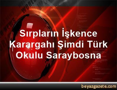 Sırpların İşkence Karargahı Şimdi Türk Okulu Saraybosna