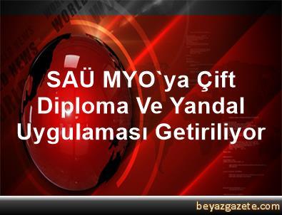 SAÜ MYO'ya Çift Diploma Ve Yandal Uygulaması Getiriliyor