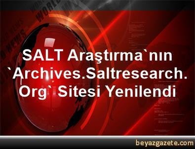 SALT Araştırma'nın 'Archives.Saltresearch.Org' Sitesi Yenilendi