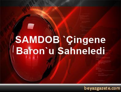 SAMDOB 'Çingene Baron'u Sahneledi