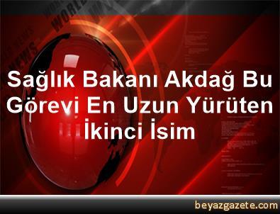 Sağlık Bakanı Akdağ, Bu Görevi En Uzun Yürüten İkinci İsim
