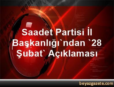 Saadet Partisi İl Başkanlığı'ndan '28 Şubat' Açıklaması