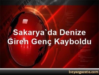 Sakarya'da Denize Giren Genç Kayboldu