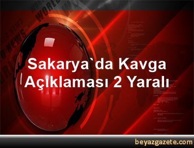 Sakarya'da Kavga  Açıklaması 2 Yaralı