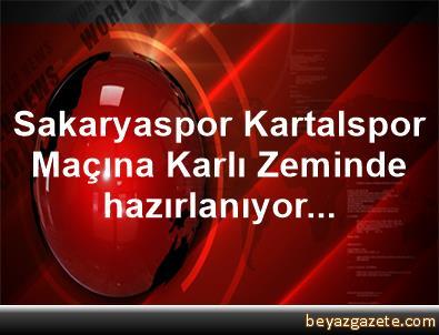 Sakaryaspor, Kartalspor Maçına Karlı Zeminde hazırlanıyor...
