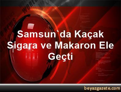 Samsun'da Kaçak Sigara ve Makaron Ele Geçti
