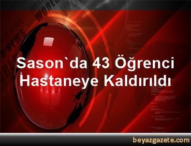 Sason'da 43 Öğrenci Hastaneye Kaldırıldı