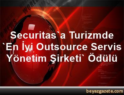 Securitas'a Turizmde 'En İyi Outsource Servis Yönetim Şirketi' Ödülü