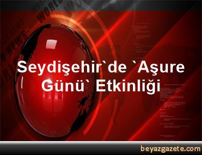 Seydişehir'de 'Aşure Günü' Etkinliği