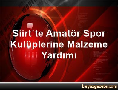 Siirt'te Amatör Spor Kulüplerine Malzeme Yardımı