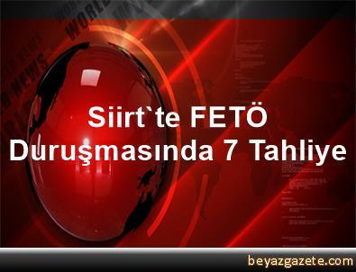 Siirt'te FETÖ Duruşmasında 7 Tahliye