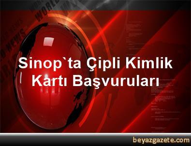 Sinop'ta Çipli Kimlik Kartı Başvuruları
