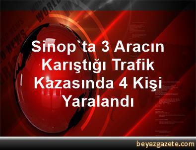 Sinop'ta 3 Aracın Karıştığı Trafik Kazasında 4 Kişi Yaralandı