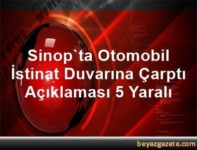 Sinop'ta Otomobil İstinat Duvarına Çarptı Açıklaması 5 Yaralı