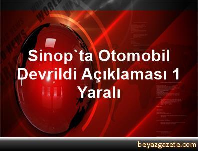 Sinop'ta Otomobil Devrildi Açıklaması 1 Yaralı