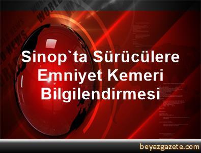 Sinop'ta Sürücülere Emniyet Kemeri Bilgilendirmesi