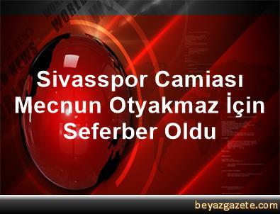 Sivasspor Camiası Mecnun Otyakmaz İçin Seferber Oldu