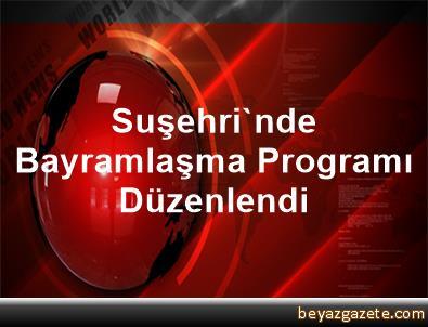 Suşehri'nde Bayramlaşma Programı Düzenlendi