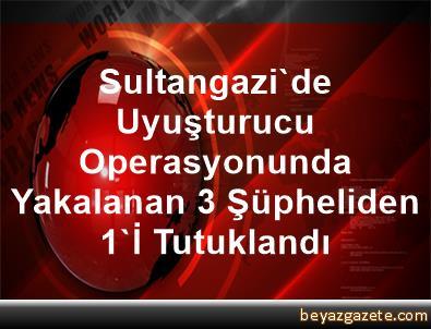 Sultangazi'de Uyuşturucu Operasyonunda Yakalanan 3 Şüpheliden 1'İ Tutuklandı