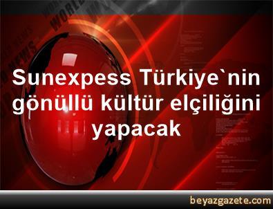 Sunexpess, Türkiye'nin gönüllü kültür elçiliğini yapacak