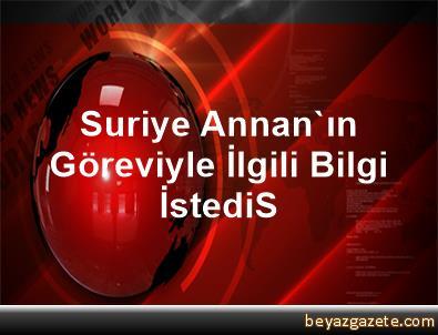 Suriye, Annan'ın Göreviyle İlgili Bilgi İstediS