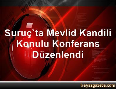 Suruç'ta Mevlid Kandili Konulu Konferans Düzenlendi