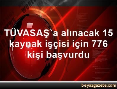 TÜVASAŞ'a alınacak 15 kaynak işçisi için 776 kişi başvurdu