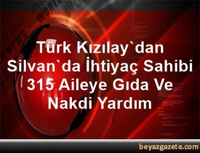 Türk Kızılay'dan Silvan'da İhtiyaç Sahibi 315 Aileye Gıda Ve Nakdi Yardım