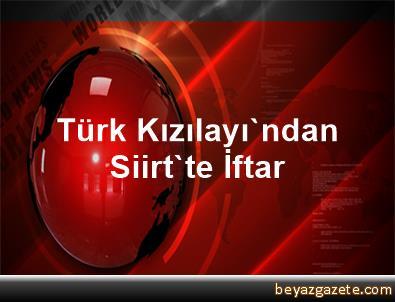 Türk Kızılayı'ndan Siirt'te İftar