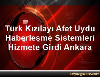 Türk Kızılayı Afet Uydu Haberleşme Sistemleri Hizmete Girdi Ankara