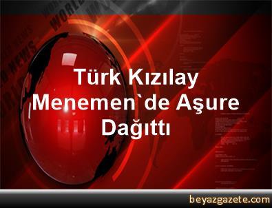 Türk Kızılay, Menemen'de Aşure Dağıttı