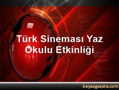 Türk Sineması Yaz Okulu Etkinliği