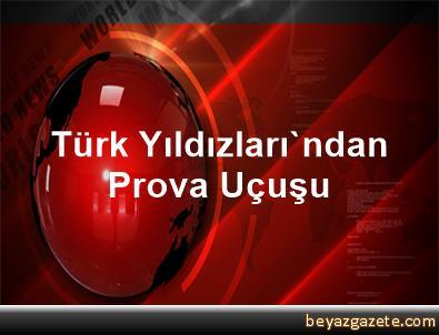 Türk Yıldızları'ndan Prova Uçuşu