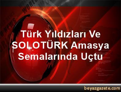 Türk Yıldızları Ve SOLOTÜRK Amasya Semalarında Uçtu