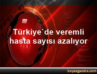 Türkiye'de veremli hasta sayısı azalıyor