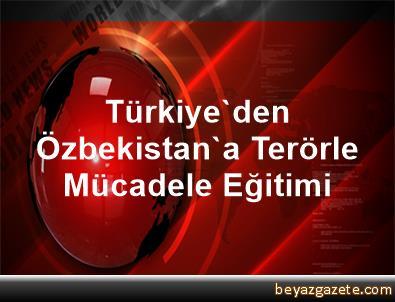 Türkiye'den Özbekistan'a Terörle Mücadele Eğitimi