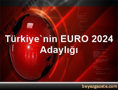 Türkiye'nin EURO 2024 Adaylığı