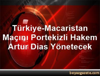Türkiye-Macaristan Maçını Portekizli Hakem Artur Dias Yönetecek